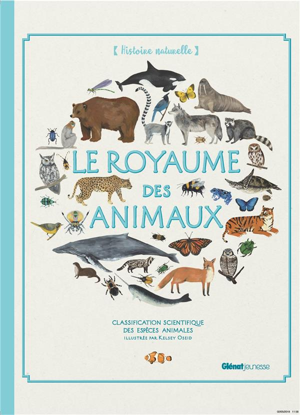 LE ROYAUME DES ANIMAUX - CLASSIFICATION SCIENTIFIQUE DES ESPECES ANIMALES